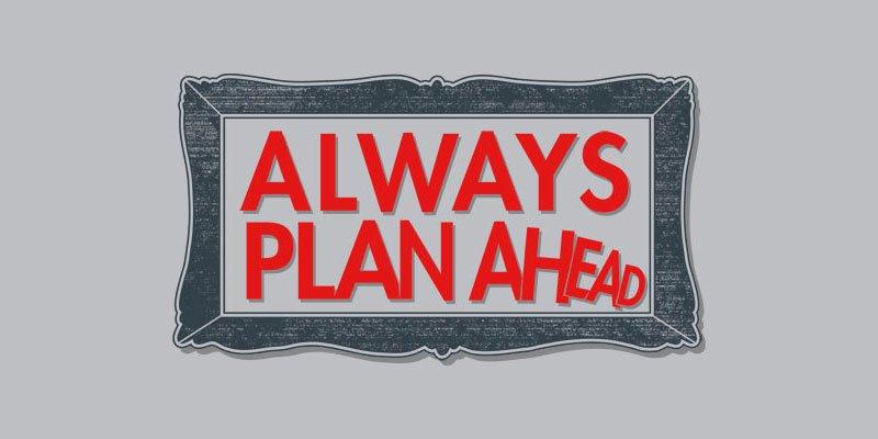 Make The Plan, Work The Plan.